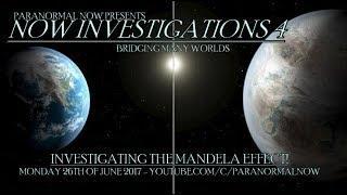 NOW INVESTIGATIONS LIVE - BRIDGING MANY WORLDS - INVESTIGATING THE MANDELA EFFECT!