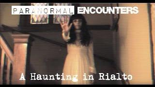 Paranormal Encounters: A Haunting in Rialto S01E05