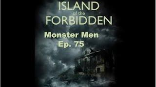Monster Men Ep. 75: Island of the Forbidden Book Launch