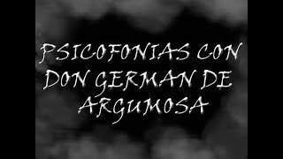 Psicofonias con Don German de Argumosa