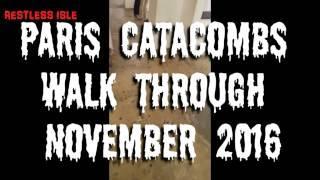 Paris Catacombs Walk Through November 2016