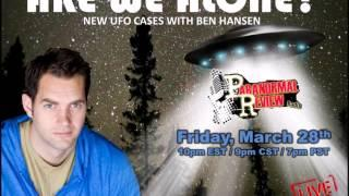Paranormal Review Radio: Are We Alone? UFO Cases w/ Ben Hansen from SyFy's Fact or Faked