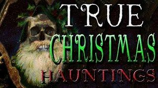 4 Hauntingly TRUE Paranormal Christmas HORROR Stories