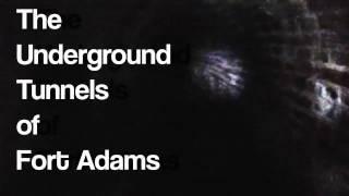 The Underground Tunnels of Fort Adams