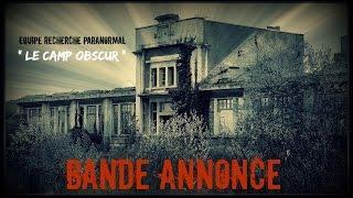"BANDE ANNONCE - investigation "" Le camp Obscur """