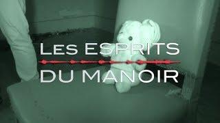 Les ESPRITS du Manoir