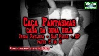 Caça Fantasmas Casa da Dona Bela Itain Paulista SPparte2