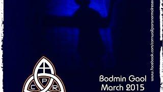 CPR Investigation #6 ~ Bodmin Gaol, Cornwall Public Ghost Hunt