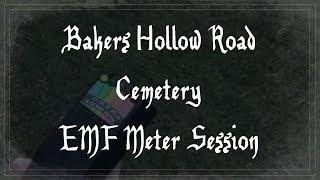 BAKERS HOLLOW ROAD CEMETERY - EMF METER SESSION