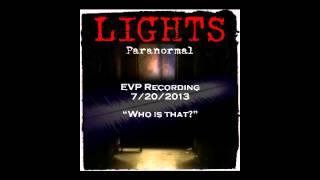 """EVP 7/20/2013 - """"Who Is That?"""""""