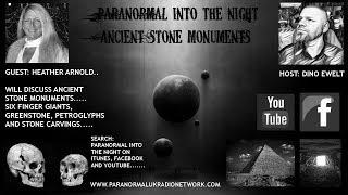 PARANORMAL INTO THE NIGHT With Heather L. Arnold Ancient Aliens Stone Monuments 6/03/2017
