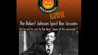 The Robert Johnson Session LIVE. Did he sell his soul to the devil? Attempting Spirit Communication
