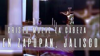 Cristo Mueve la Cabeza en Jalisco (Video Paranormal)
