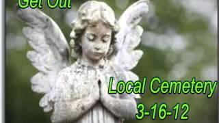 WVPI @ Local Cemetery 'Get Out' EVP