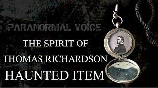 The Spirit Of Thomas Richardson | Haunted Item ? | Paranormal Voice ( Ghost - Supernatural )