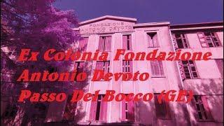 Ex Colonia Fondazione Antonio Devoto Passo del Bocco Genova
