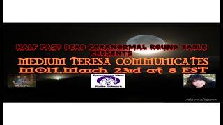 Half Past Dead Paranormal Roundtable Teresa Communicates show