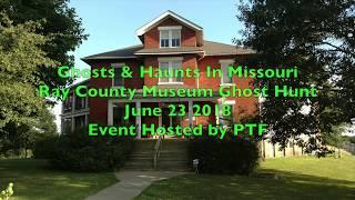 Ray County Museum Ghost Hunt June 23 2018