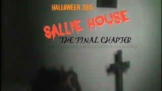 Sallie House - The Final Chapter - Paranormal Warnings Investigation
