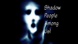Shadow People | Ghostly Tales
