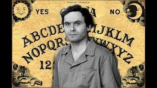 Ted Bundy - Ouija Board Session
