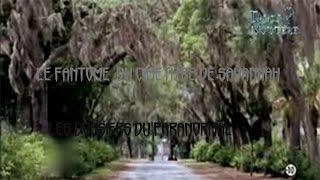 [Documentaire]Les Dossiers Du Paranormal:Le fantôme du cimetière de Savannah