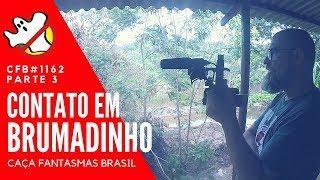 Contato em Brumadinho CFB#1162 Parte 3 - Caça Fantasmas Brasil