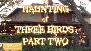 "G.H.O.S.T Ghost Hunters Of South Tampa ""A Haunting of Three Birds"" Part 2"