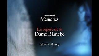 Memories : Le repère de la Dame Blanche - EP01 S03