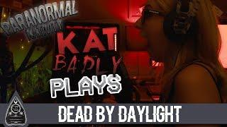 KatBadlyPlays: Dead by Daylight