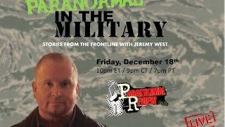 Paranormal Review Radio: Paranormal in the Military Stories from the Front w/ Jeremy West