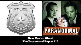 New Mexico Ghost - The Paranormal Report 115