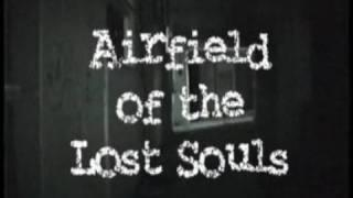 AIRFIELD OF THE LOST SOULS