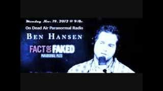 "Ben Hansen of SyFys ""Fact or Faked Paranormal Files"" on Dead Air Paranormal Radio"
