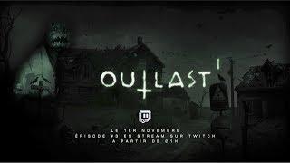 Outlast EP #3 En stream sur Twitch 1er novembre/21h