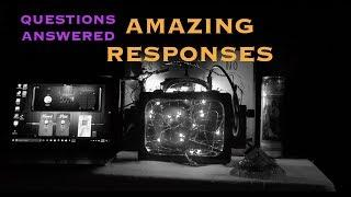 Questions Answered; Amazing Responses