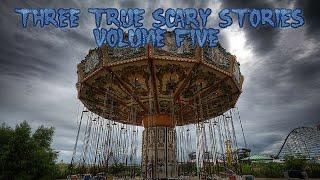 3 True Scary Stories (Volume 5)