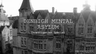 Denbigh Mental Asylum Investigation Special (OFFICIAL TRAILER 2016)