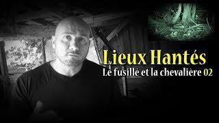 Lieux Hantés - Le fusillé et la chevalière 02