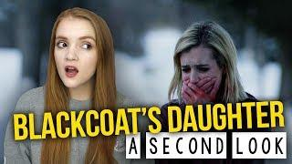 A SECOND LOOK: The Blackcoat's Daughter / February (2015) Review