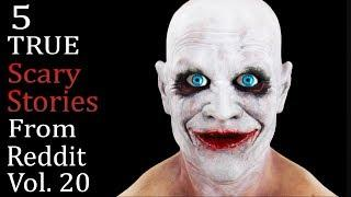 5 TRUE Scary Stories From Reddit Vol.20