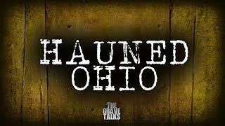 Haunted Ohio   The Grave Talks Podcast