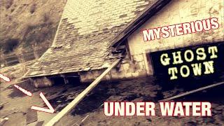 MYSTERIOUS HAUNTED UNDER WATER GHOST TOWN