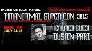 Paranormal Super Con  2015 Featured Guest Dustin Pari