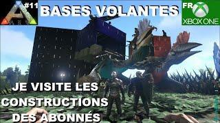 ARK Xbox One [FR] Bases volantes de combats (#11 Je visite les constructions des Abonnés)