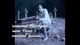 Paranormal investigator Gaurav Tiwari committed suicide | Mysterious Death
