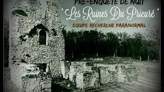 """PRE-ENQUETE  """" Les Ruines Du Prieuré """""""
