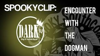 Spookyclip: True Encounter with a Dogman - Dark Waters