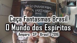 Mundo dos Espíritos - Caça Fantasmas Brasil - #864