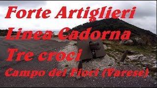 Forte Artiglieri Linea Cadorna  Tre Croci Campo dei Fiori Varese
